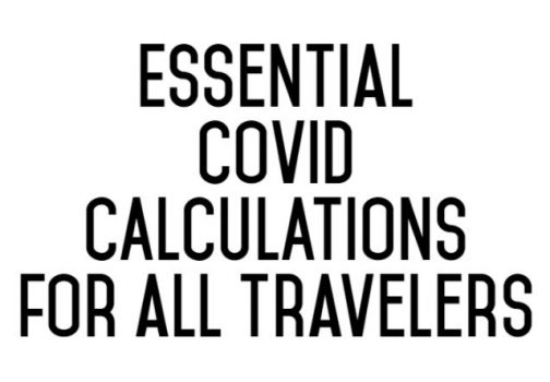 Conclusive COVID-19 Calculations that All Travelers Contemplating International Trips in 2020 Need to Know